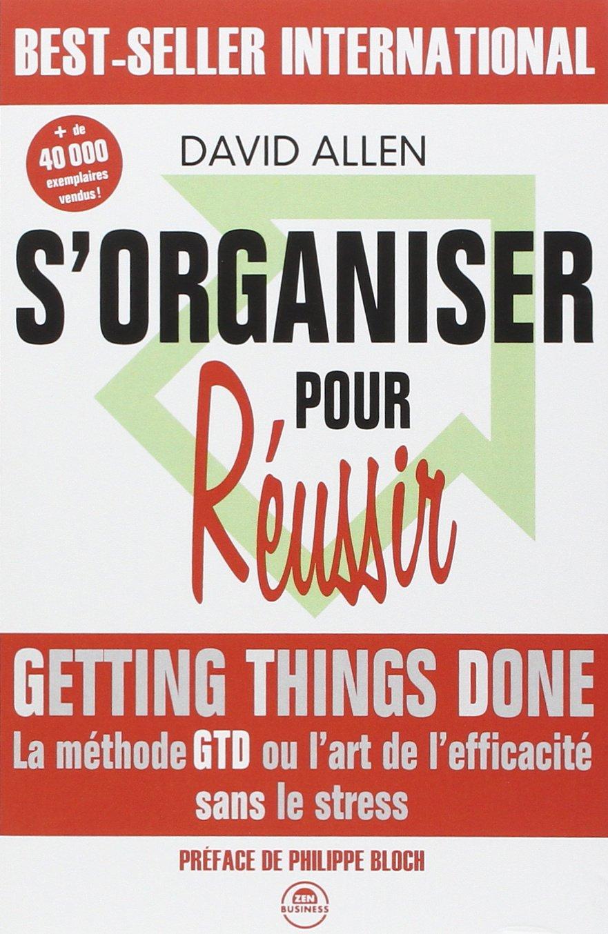 LA Méthode d'Organisation: GTD